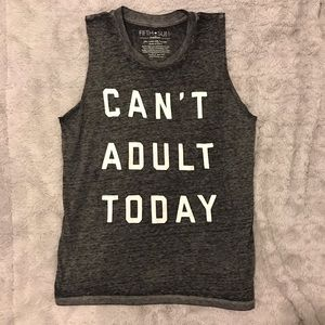 Can't adult today muscle tank